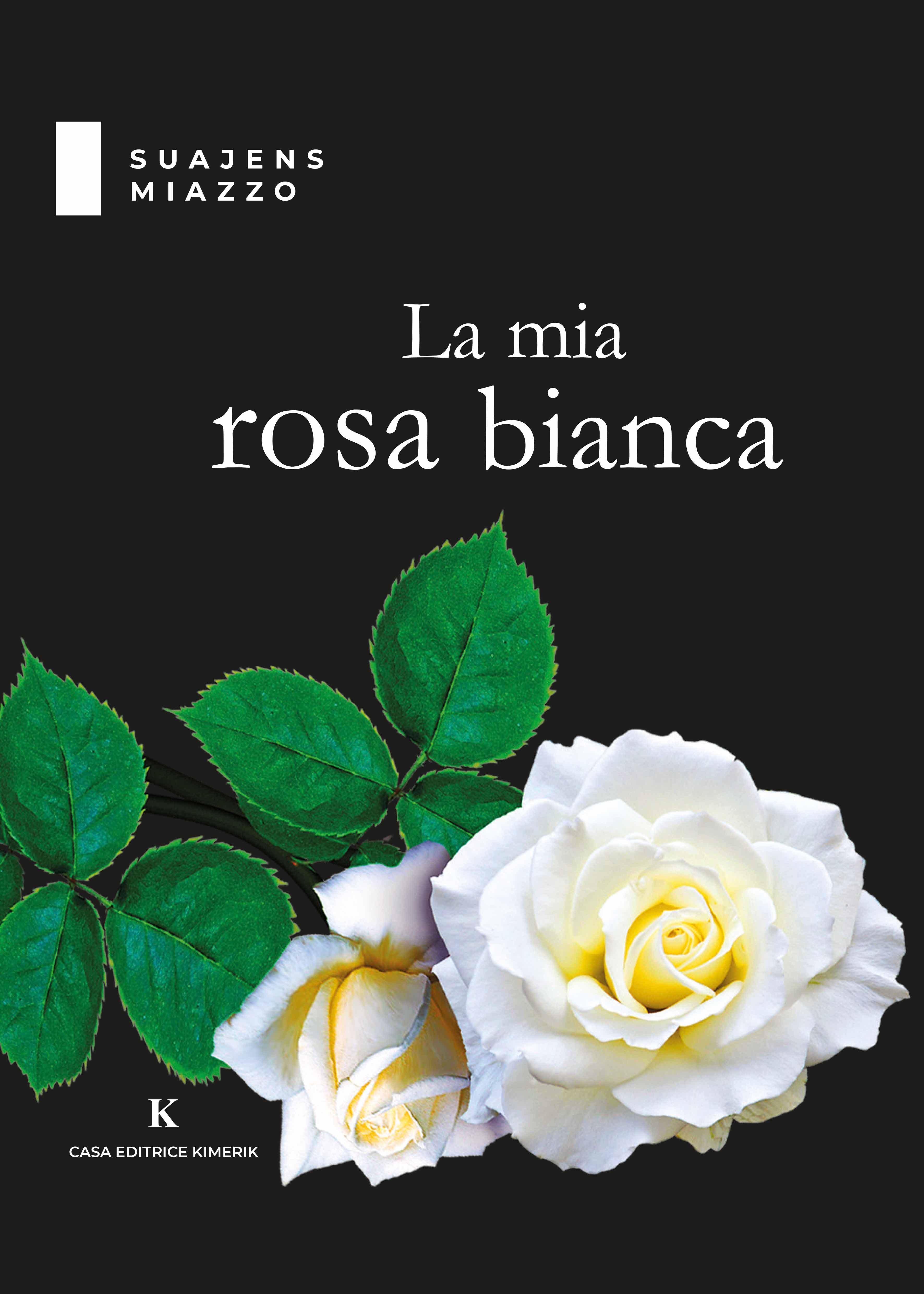 La mia rosa bianca